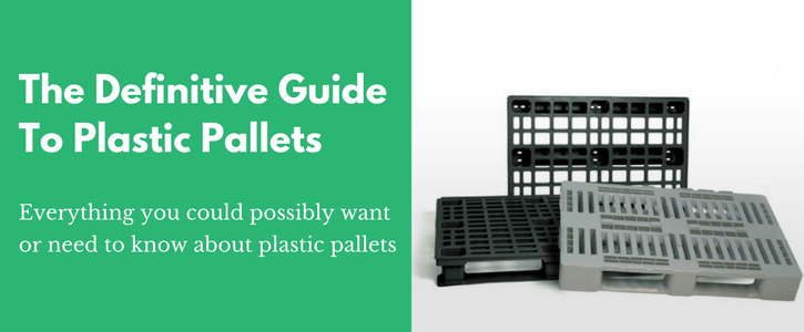 The Ultimate Guide To Plastic Pallets