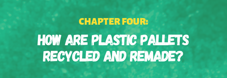 how are plastic pallets recycled and remade